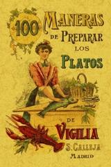 100 Maneras de Preparar los Platos de Vigilia - Saturnino Calleja - Maxtor