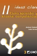 11 Ideas Clave. Cómo aprender y enseñar competencias - Antoni Zabala - Graó