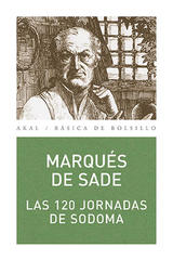 Las 120 jornadas de sodoma - Marqués de Sade - Akal
