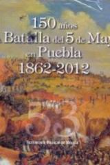 150 años de la Batalla de 5 de Mayo en Puebla 1862-2012 -  AA.VV. - Inah