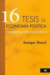 16 tesis de economía política - Enrique Dussel - Siglo XXI Editores