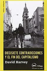 Diecisiete contradicciones y el fin del capitalismo - David Harvey - Traficantes de sueños
