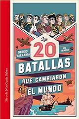 20 Batallas que cambiaron al mundo - Sergio Valzania - Siruela