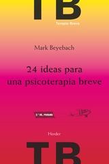 24 Ideas para una psicoterapia breve (NE) - Mark Beyebach - Herder