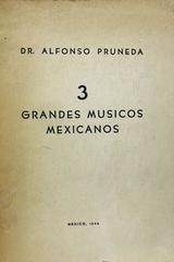 3 grandes músicos mexicanos - Alfonso Pruneda -  AA.VV. - Otras editoriales