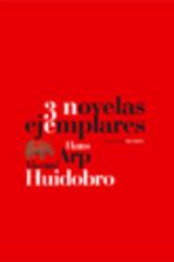 3 novelas ejemplares - Vicente Huidobro - Abada Editores