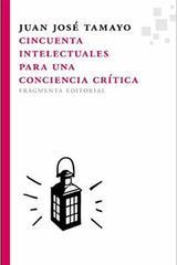 Cincuenta intelectuales para una conciencia crítica - Juan José Tamayo - Fragmenta