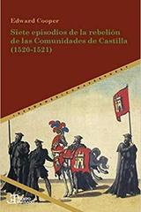 Siete episodios de la rebelión de las Comunidades de Castilla (1520-1521) - Edward Cooper - Ibero Vervuert
