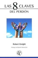 8 claves del perdón, las - Robert Enright - Eleftheria