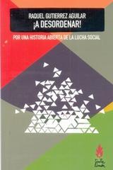 A desordenar!  - Raquel Gutiérrez Aguilar - Tinta Limón