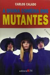 A divina comédia dos mutantes - Carlos Calado -  AA.VV. - Otras editoriales
