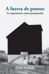 A fuerza de puntos - Peter Szendy - Ediciones Metales pesados