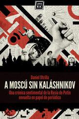A Moscú sin Kaláshnikov - Daniel Utrilla Vizmanos - Libros de K.O.