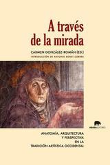 A Través De La Mirada - Carmen González-Román - Abada Editores