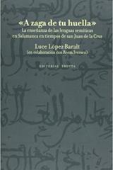 "A zaga de tu huella"" - Luce López Baralt - Trotta"