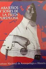 Abajeños y sones de la fiesta Purépecha -  AA.VV. - Inah