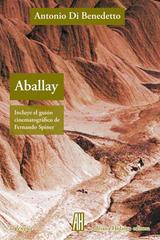 Aballay - Antonio Di Benedetto - Adriana Hidalgo