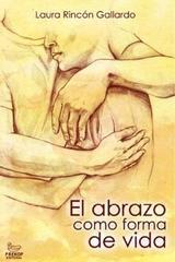 El abrazo como forma de vida - Laura Rincón Gallardo - Instituto Prekop