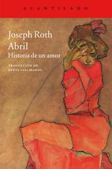 Abril: Historia de un amor - Joseph Roth - Acantilado