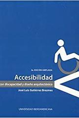 Accesibilidad. Personas con discapacidad y diseño arquitectónico - José Luis Gutiérrez Bermez - Ibero