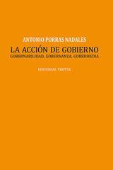La acción de gobierno - Antonio Porras Nadales - Trotta