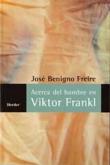 Acerca del hombre en Viktor Frankl - Benigno Freire - Herder