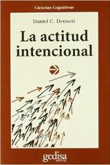 La actitud intencional - Daniel C. Dennett  - Editorial Gedisa