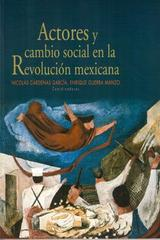 Actores y cambio social en la Revolución Mexicana -  AA.VV. - Itaca