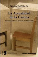 La actualidad de la crítica - Nicolás Del Valle O - Ediciones Metales pesados