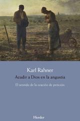 Acudir a Dios en la angustia - Karl Rahner - Herder
