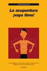 La acupuntura ¡vaya timo! - Victor-Javier Sanz - Editorial Laetoli
