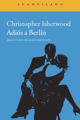 Adiós a Berlín - Christopher Isherwood - Acantilado