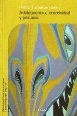 Adolescencia, creatividad y psicosis - Pirkko Turpeinen Saari - Herder