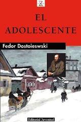 El adolescente - Fiódor M. Dostoievski - Editorial Juventud