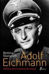 Adolf Eichmann - Bettina Stangneth - Edhasa
