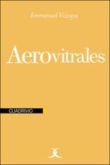 Aerovitrales - Emmanuel Vizcaya - Cuadrivio