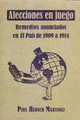 Afecciones en Juego Remedios Anunciados en el Pais de 1909 a 1914 - Paul Hersch Martinez  - Inah