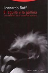 El Águila y la gallina - Leonardo Boff - Trotta