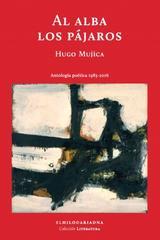 Al alba los pájaros - Hugo Mujica - El hilo de Ariadna