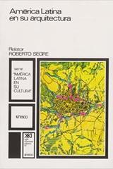 América Latina en su arquitectura - Roberto Segré Prando - Siglo XXI Editores
