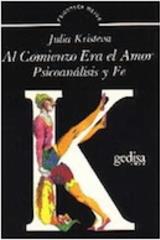 Al comienzo era amor - Julia Kristeva - Editorial Gedisa