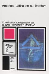 América Latina en su literatura - César Fernández Moreno - Siglo XXI Editores