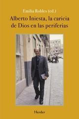 Alberto Iniesta, la caricia de Dios en las periferias - Emilia Robles - Herder
