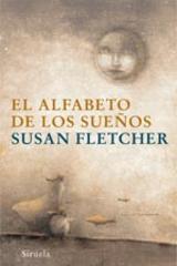 El alfabeto de los sueños - Susan Fletcher - Siruela