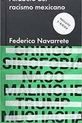 Alfabeto del racismo mexicano - Federico Navarrete - Malpaso