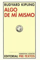 Algo de mí mismo - Rudyard Kipling - Pre-Textos
