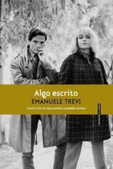 Algo escrito - Emanuele Trevi - Sexto Piso