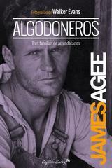 Algodoneros - James Agee - Capitán Swing