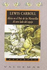 Alicia en el país de las maravillas / al otro lado del espejo - Lewis Carroll - Valdemar