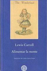 Alimentar la mente - Lewis Carroll - Gadir